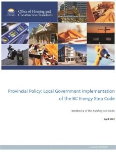 Provincial Policy Guide: Local Government Implementation of the BC Energy Step Code.